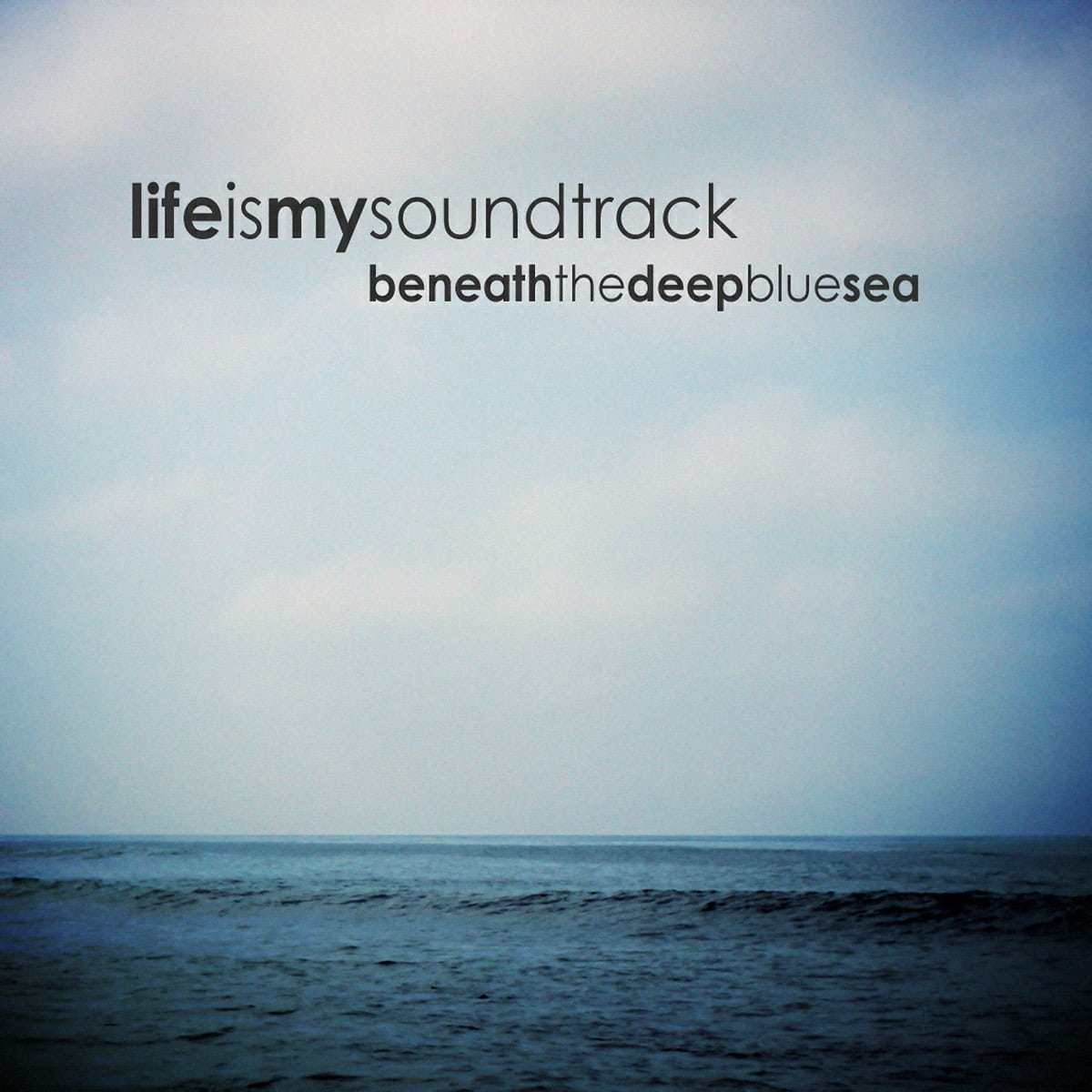 """The album Beneath The Deep Blue Sea by Life Is My Soundtrack - The companion piece to """"Into The Deep Blue Sea,"""" combining all of it's songs into a new and truly unique experience"""