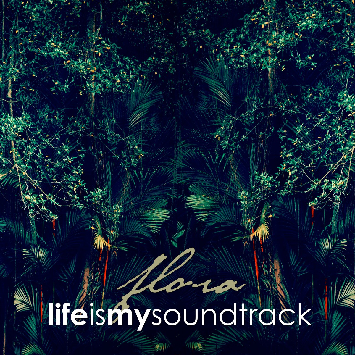 The album Flora by Life Is My Soundtrack - Organic electronic music inspired by photosynthesis