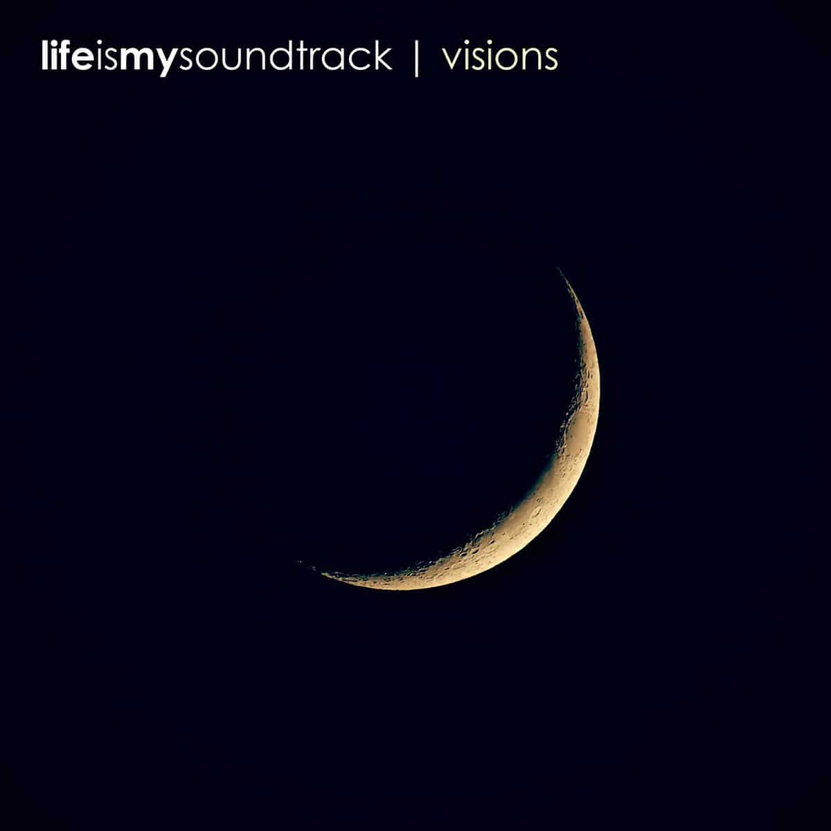 The album Visions by Life Is My Soundtrack - Experience visions of sounds and dreams