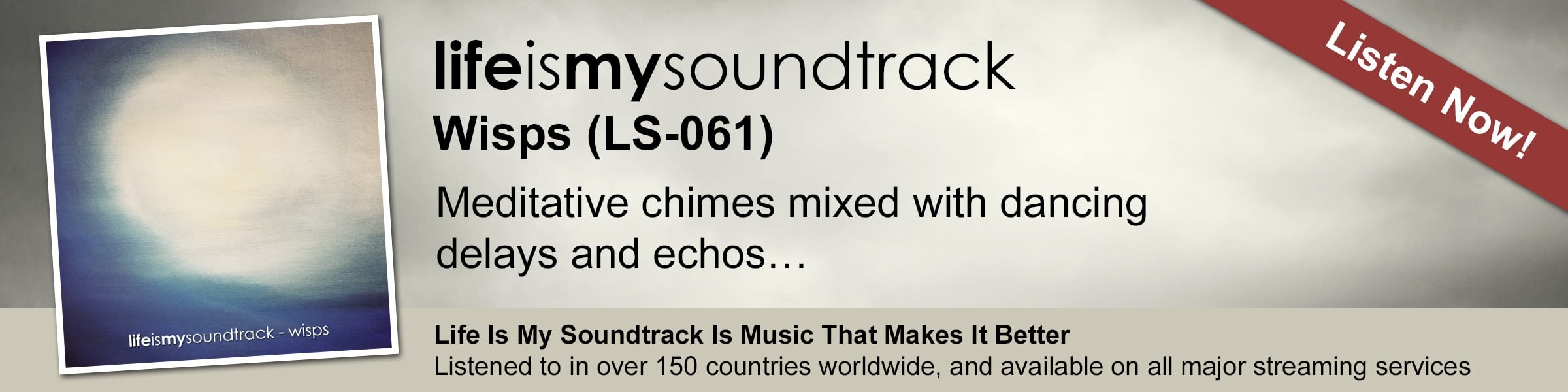 The Life Is My Soundtrack album Wisps - Meditative chimes mixed with dancing delays and echos
